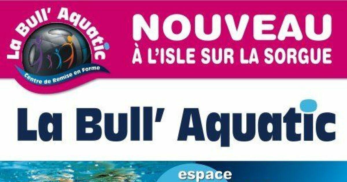 Bullaquatic l 39 isle sur la sorgue horaires tarifs et for Piscine isle sur sorgue