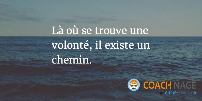 """Citation natation - Là où se trouve une volonté, il existe un chemin.<span class=""""normal italic petit"""">DR</span>"""