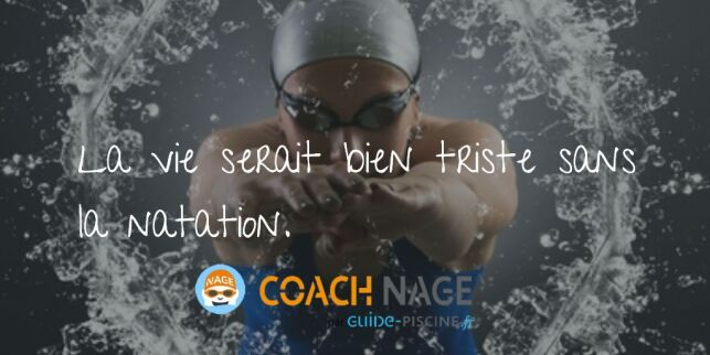 Citation natation - La vie serait bien triste sans la natation !
