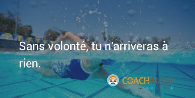 Citation natation - Sans volonté, tu n'arriveras à rien.