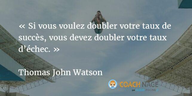 Citation natation - Si vous voulez doubler votre taux de succès, vous devez doubler votre taux d'échec.