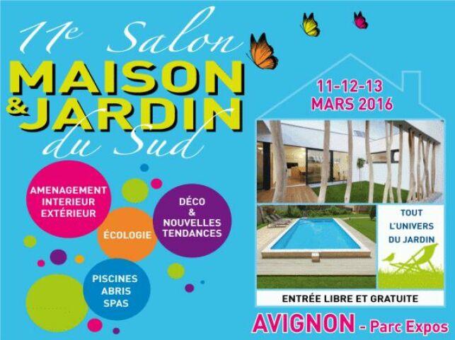 Le Salon Maison et Jardin du Sud d'Avignon pour Mars 2016