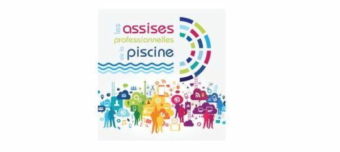 """Les Assises Professionnelles de la Piscine 2017 <span class=""""normal italic petit"""">© Assises professionnelles de la Piscine - Propiscines</span>"""