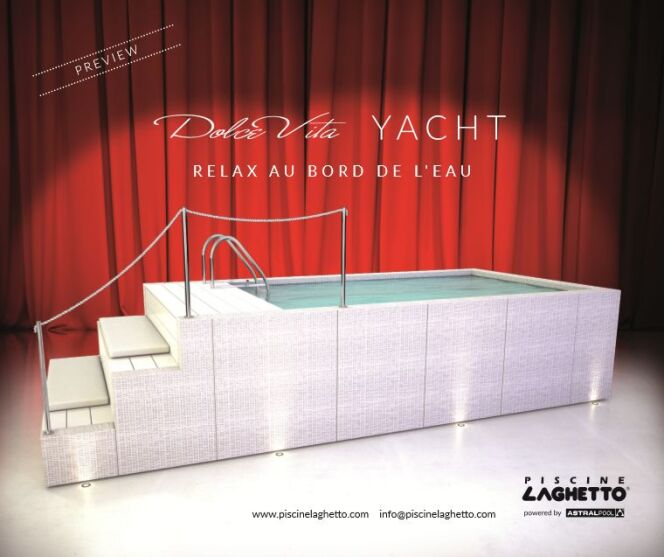 """Nouveauté 2017 : le modèle Dolcevita Yacht, par Laghetto<span class=""""normal italic petit"""">© Laghetto</span>"""