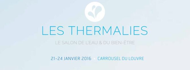 "Salon des Thermalies, du 21 au 24 janvier 2016 <span class=""normal italic petit"">© http://www.thermalies.com/</span>"