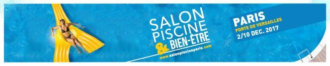 Salon Piscine et Bien-Etre, du 2 au 10 décembre 2017