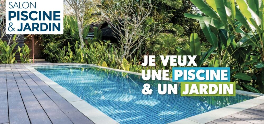Salon Piscine & Jardin de Marseille© Salon Piscine & Jardin