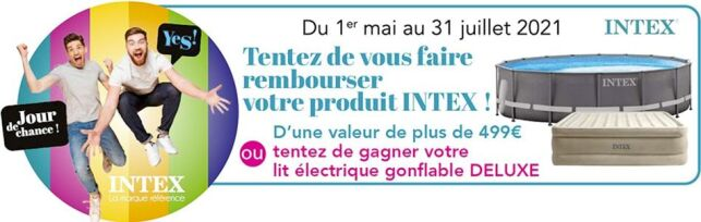 Tentez de vous faire rembourser votre produit INTEX jusqu'au 31 juillet 2021 !